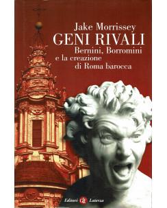 Jake Morrissey : geni rivali Bernini Borromini Roma barocca ed. Laterza A53