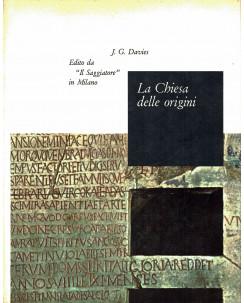 J.G. Davies : la Chiesa delle origini ed. Saggiatore il Portolano A71