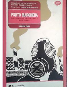 Porto Marghera legge non è uguale per tutti di Calia Becco Giall sconto 50% FU05