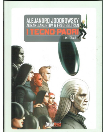 I Tecno-Padri (Tecnopadri) di Jodorowsky INTEGRALE ed.Magic P. NUOVO
