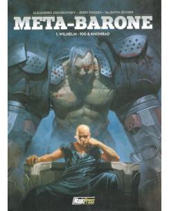 META BARONE 1 Wilhem 100 e Khonrad di Jodorowsky ed.Magic Press NUOVI sconto 20%