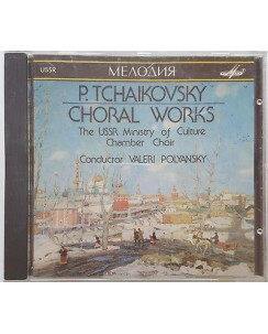 465 CD P. Tchaikovsky: Choral Works cond. Polyansky - SUCD 10-00015 USSR 1990