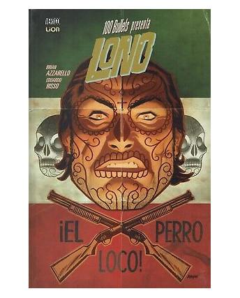 100 BULLETS presenta LONO  2 el loco Perro ed.LION SCONTO 20%