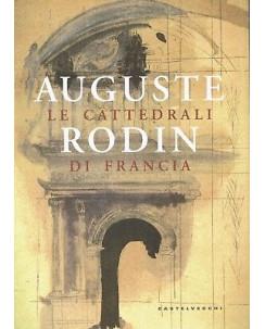 Auguste Rodin:le cattedrali di Francia ed.Castelvecchi sconto 50% B17