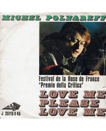 45 GIRI 0029 Michel Polnareff:Love me please love me Disc AZ J 35115X45 A France