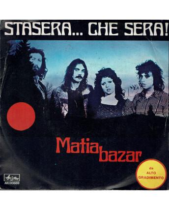 45 GIRI 0030 Matia Bazar:Io, Matia/Stasera che sera Ariston AR/00669 Italy 1975