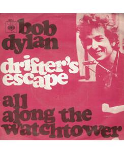 45 GIRI 0032 Bob Dylan:Drifter's Escape CBS 3392 Italy 1968
