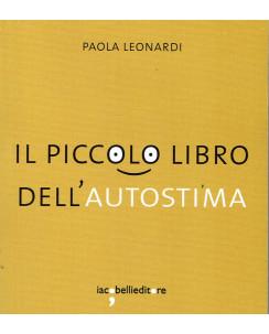 Paolo Leonardi:Il piccolo libro dell'autostima ed.Iacobelli Sconto B45