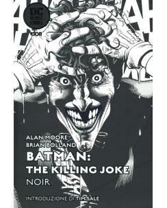 Dc Black Label : the Killing Joke NOIR di Alan Moore ed.Lion CARTONATO FU14