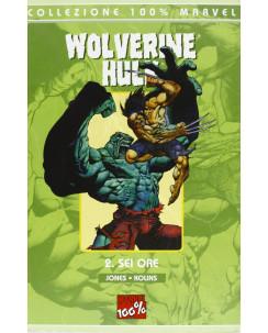 100% MArvel : Wolverine Hulk  2 sei ore di Jones ed. Marvel Italia SU27