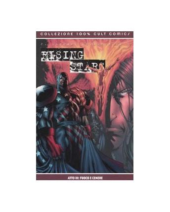 100% Cult Comics : Rising Stars atto III fuoco e cenere ed. Panini SU32