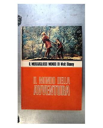 Il meraviglioso mondo di Walt Disney: Il mondo della avventura ill.to [RS] A58