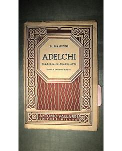 A. Forciani: A. Manzoni Adelchi Opera lirica V atti Ed. Vallardi [RS] A48