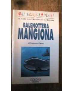 Francesca Chessa: Balenottera mangiona ill.to Ed Colors [MA] A53