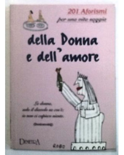 201 Aforismi per una vita saggia della Donna e dell'amore Ed. Demetra A50