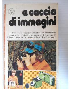 A caccia di immagini  Ed. Kinkaju Fabbri Editore [SR] A45