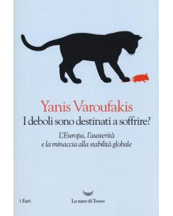 Varoufakis Yanis:i deboli sono destinati a soffrire? ed.Nave Teseo - 50% A71