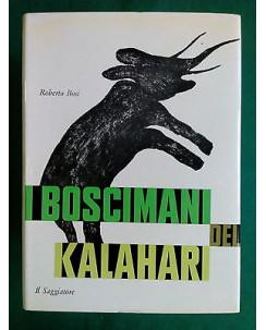 Roberto Bosi: I Boscimani Ed. Il Saggiatore A76