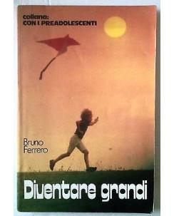Bruno Ferrero: Diventare grandi Collana con i Preadoloscenti A60